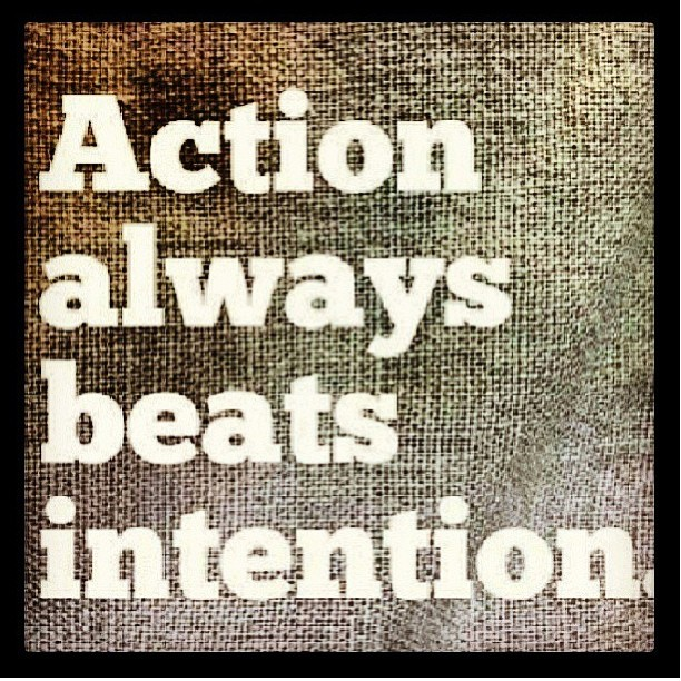 action beats intention